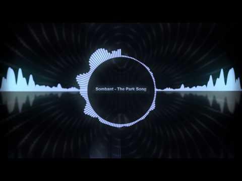 [EDM] Sombant - The Park Song