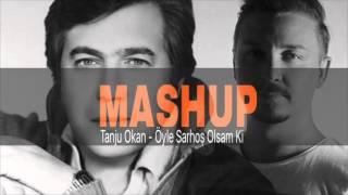 Tanju Okan & Mastiksoul - Öyle Sarhos Olsam Ki (Lewent Bayrak Mashup Vers.)