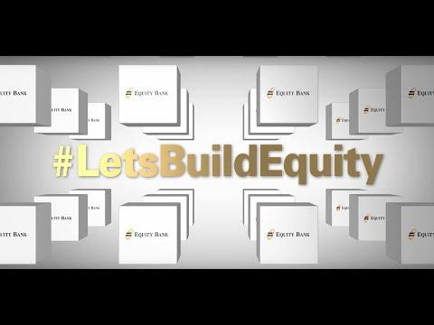 Equity Bank - #LetsBuildEquity