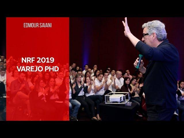 Varejo PHD - Pós NRF 2019 | Edmour Saiani