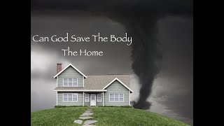 Can Christ Save The Body-The Home