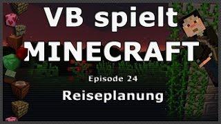 Reiseplanung - VB spielt Minecraft [24]