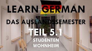 DAS AUSLANDSSEMESTER - Kapitel V: Im Studentenwohnheim - 5.1 Die Geschichte [Deutsch-Lern-Hörbuch]