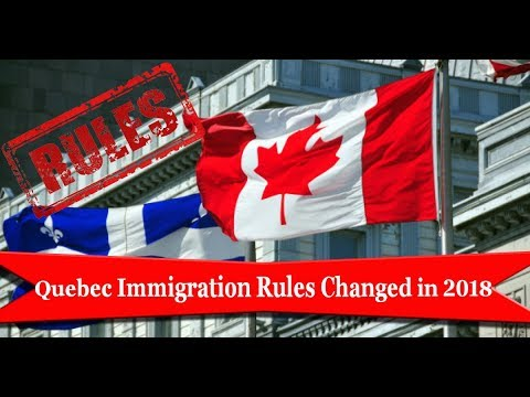 Quebec Immigration Rules Changed For 2018