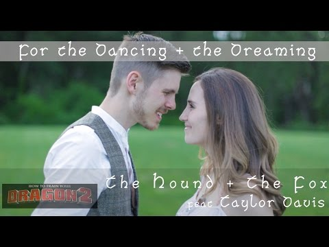For the Dancing and the Dreaming - How to Train Your Dragon 2 (feat. Taylor Davis)