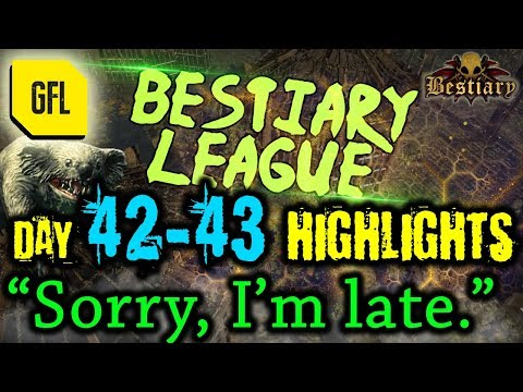 """Path of Exile 3.2: Bestiary League DAY #42-43 Highlights """"Sorry, I'm late."""""""