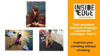 Tool Assisted Manual Therapy Course For Climbers Part 2