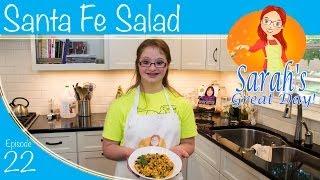 Sarah's Great Day :: Episode 22 :: Santa Fe Salad