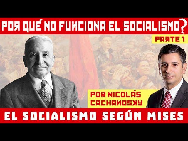 Nicolás Cachanosky - El Socialismo según Mises