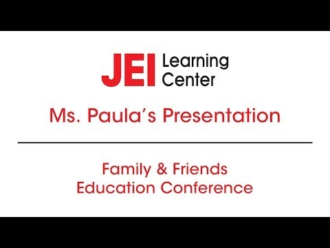 JEI Learning Center - Family & Friends Education Conference - Ms. Paula's Presentation
