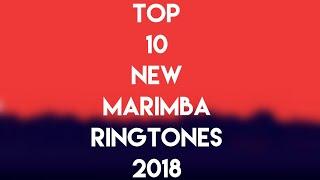 TOP 10 NEW MARIMBA RINGTONES 2018 🔥[DOWNLOAD NOW] Video