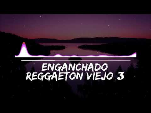 ENGANCHADO DE REGGAETON VIEJO 3 - ( MIX - TOMI DJ )