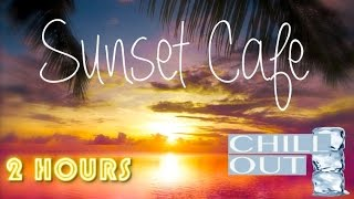 Café del Mar & Café del Mar 2016 inspired Chill Out: 2 HOURS Playlist