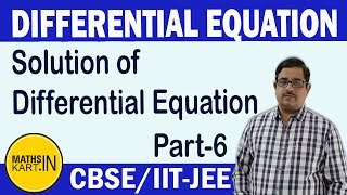 Solution of Differential Equation | PART-6 | Class-12 | CBSE / IIT-JEE