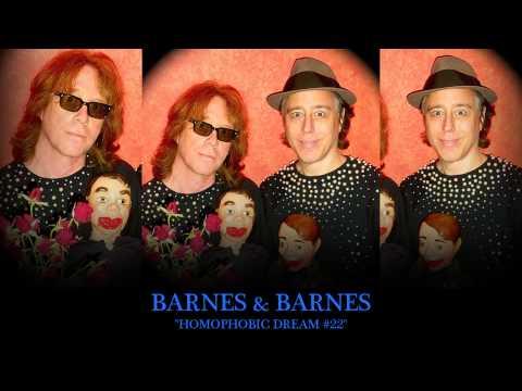 "Barnes & Barnes - ""Homophobic Dream #22"""