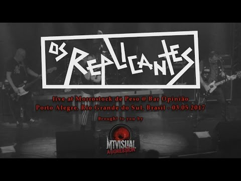 OS REPLICANTES - Live at Morrostock de Peso - Porto Alegre [2017] [FULL SET]