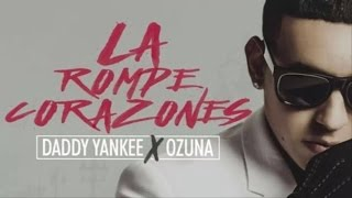 La Rompe Corazones DADDY YANKEE FT. OZUNA VERSION 2017.mp3