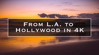 From L.A. to Hollywood in 4K