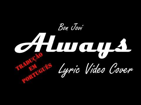 Bon Jovi Always - Lyric vídeo Cover (Com tradução em Português)