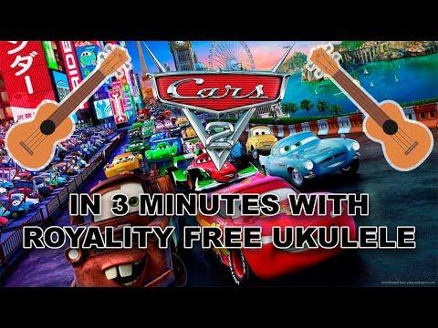 disneys-cars-2-in-3-minutes-with-royality-free-ukulele