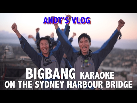 Andy's Vlog: BigBang Karaoke On The Sydney Harbour Bridge