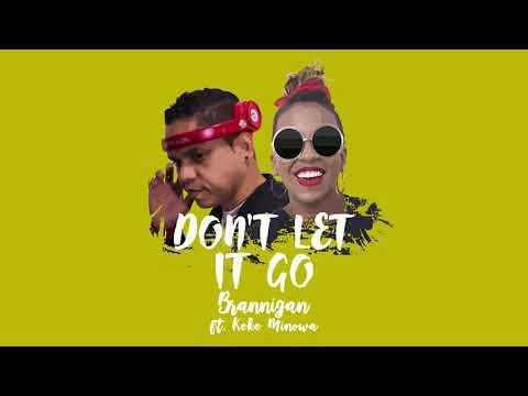 Brannigan - Don't Let It Go ft Keke Minowa (Video Lyrics Oficial) | Prod. Brannigan