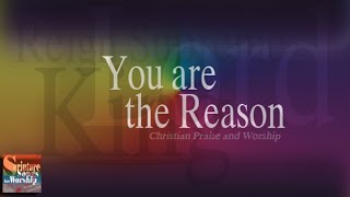 You are the Reason (Christian Praise and Worship Song with Lyrics) - Esther Mui