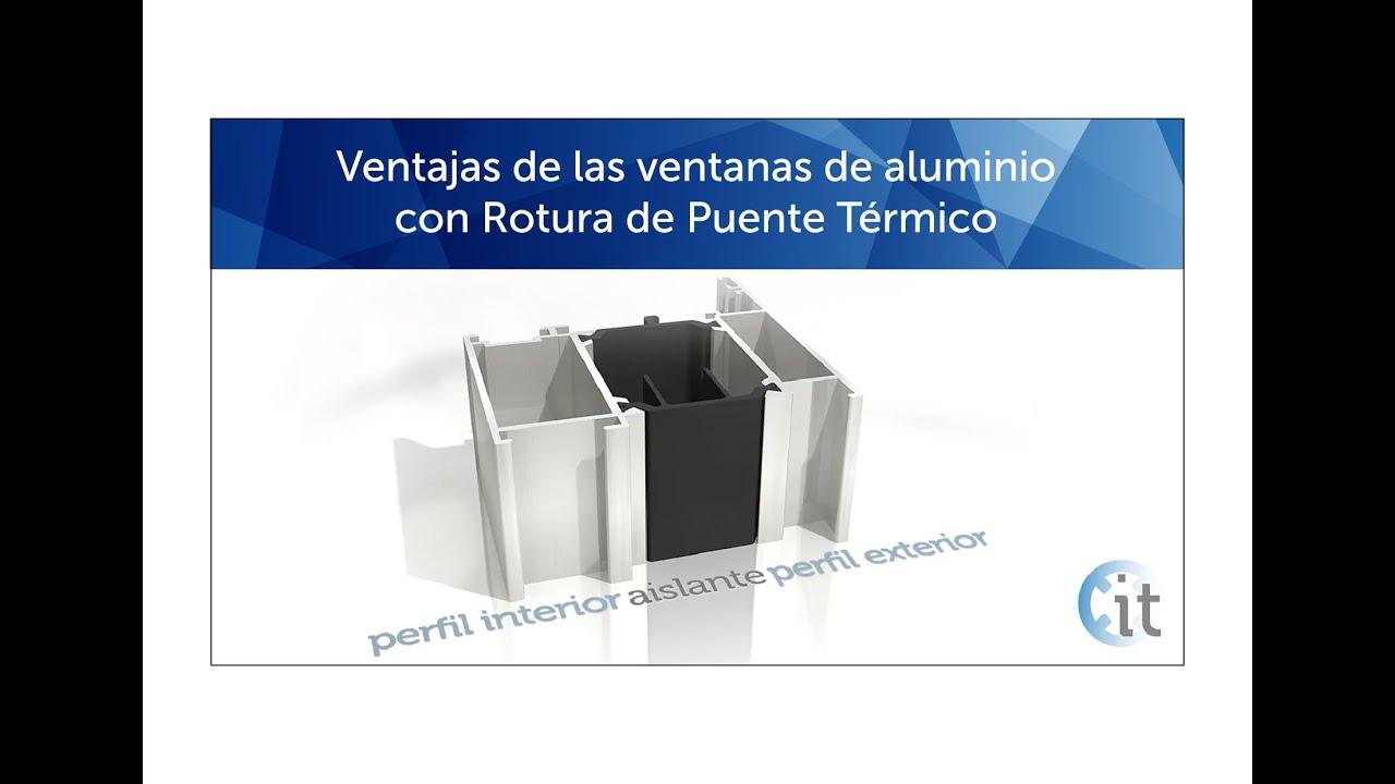 Aluminio con rotura de puente t rmico rpt youtube - Ventanas rotura puente termico ...