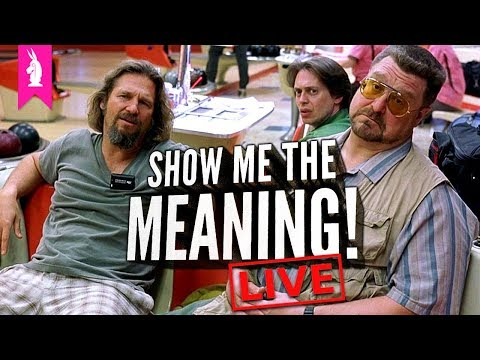 The Big Lebowski (Directed by The Coen Brothers) – Show Me the Meaning! LIVE! (w/ Vsauce2)