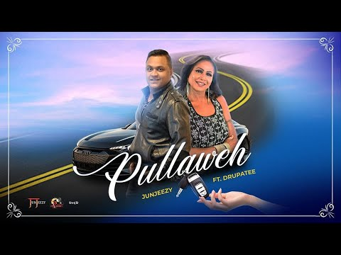 Pullaweh by Junjeezy ft Drupatee