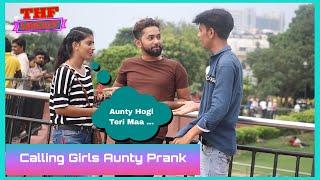 Calling Cute Girls AUNTY Prank | THF 2.0 Uncut | Pranks in India