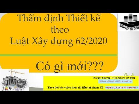 Thẩm định, phê duyệt thiết kế xây dựng theo Luật XD 62/2020; có gì mới?