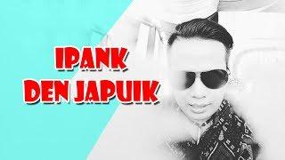 Lagu Minang IPANK Terbaru 2018 DEN JAPUIK