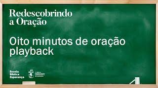 Oito minutos de oração playback | Pr. Rodolfo Montosa