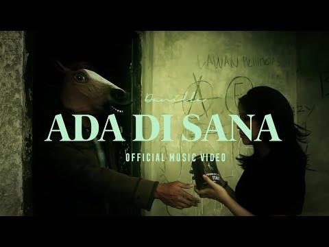 Danilla - Ada di Sana (Official Music Video)