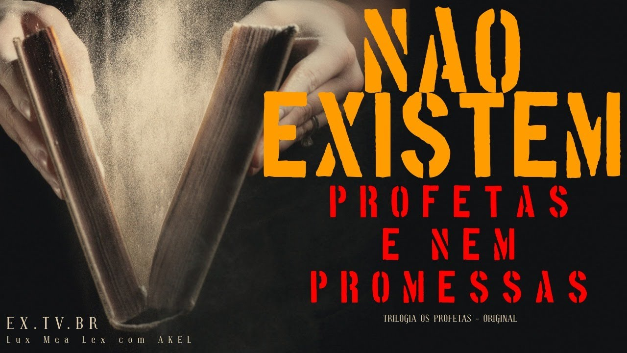 🎺 NÃO EXistem PROFETAS e nem PROMESSAS! | Os PROFETAS — Original | TRILOGIA 2