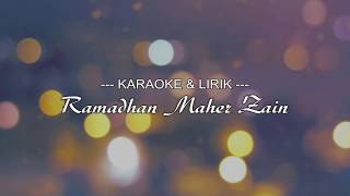 [1.53 MB] RAMADHAN MAHER ZAIN - KARAOKE & LIRIK ( NADA CEWEK )