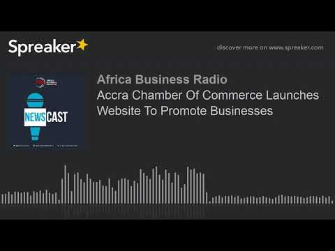 Accra Chamber Of Commerce Launches Website To Promote Businesses