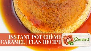 Instant Pot Crème Caramel | Bánh Flan Recipe