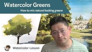 Watercolor Greens - how to mix natural looking greens