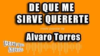Download Alvaro Torres - De Que Me Sirve Quererte (Versión Karaoke)