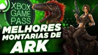 Melhores Montarias De Ark By Xbox Game Pass