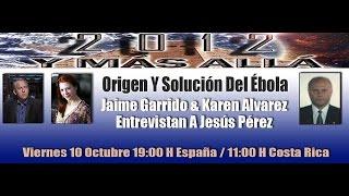 "Jaime Garrido & Karen Alvarez Entrevistan A Jesús Pérez ""ORIGEN Y SOLUCIÓN DEL ÉBOLA"""