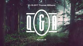 Q&A Eps 25 - with Thomas Williams