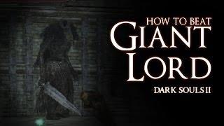 How to Beat the Giant Lord boss - Dark Souls 2
