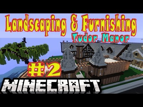 Minecraft Tudor Manor Lanscaping and Furnishing eps2