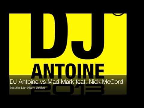 DJ Antoine vs Mad Mark feat. Nick McCord - Beautiful Liar (Album Version)