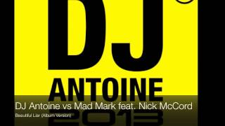 DJ Antoine vs Mad Mark feat. Nick McCord - Beautiful Liar (Album Version)