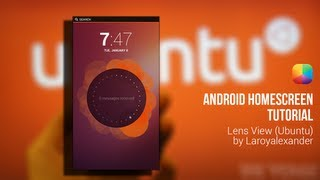 Lens View (Ubuntu) (by Laroyalexander) - Android Homescreen Tutorial