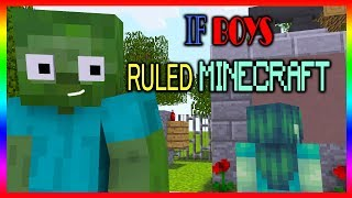 IF BOYS RULED MINECRAFT | MONSTER SCHOOL - Minecraft Animations